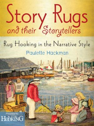 Story Rugs and Their Story Tellers: Rug Hooking in the Narrative Style