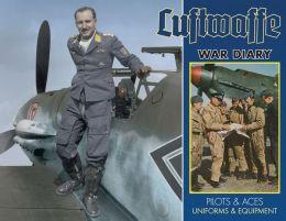 Luftwaffe War Diary: Pilots & Aces: Uniforms & Equipment