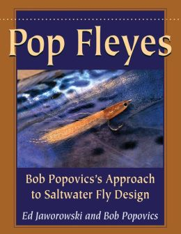 Pop Fleyes: Bob Popovics's Approach to Saltwater Fly Design