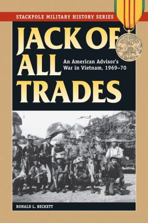 Jack of All Trades: An American Advisor's War in Vietnam, 1969-70