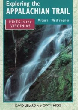 Exploring the Appalachian Trail: Hikes in the Virginias - Virginia, West Virginia