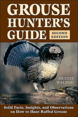 Grouse Hunter's Guide: 2nd Edition