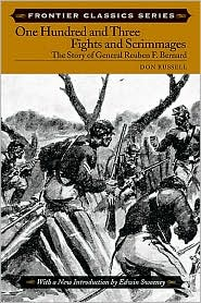 One Hundred and Three Fights and Scrimmages: The Story of General Reuben F. Bernard (Frontier Classics Series)