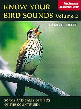 Know Your Bird Sounds, Volume 2: Songs and Calls of Birds of the Countryside