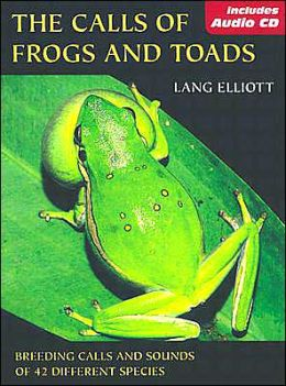 The Calls of Frogs and Toads: Breeding Calls and Sounds of 42 Different Species