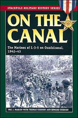 On the Canal: The Marines of L-3-5 on Guadalcanal, 1942-1942
