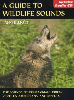 A Guide to Wildlife Sounds: The Sounds of 100 Mammals, Birds, Reptiles, Amphibians and Insects
