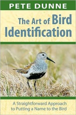 Art of Bird Identification, The: A Straightforward Approach to Putting a Name to the Bird