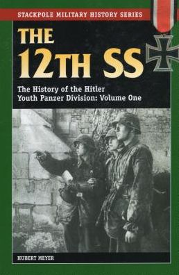 12th SS: Vol.1, The History of the Hitler Youth Panzer Division