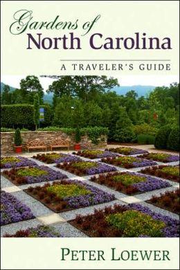 Gardens of North Carolina: A Traveler's Guide