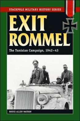 Exit Rommel: The Tunisian Campaign, 1942-43
