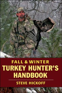 Fall & Winter Turkey Hunter's Handbook