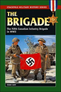Brigade: The Fifth Canadian Infanty Bridage in World War