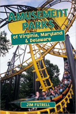 Amusement Parks of Virginia, Maryland, and Delaware