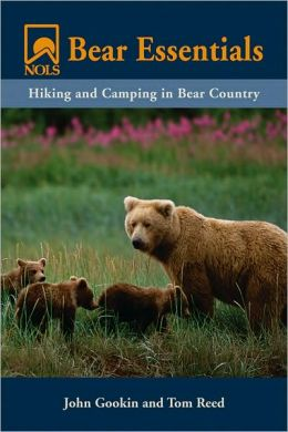 NOLS Bear Essentials: Hiking and Camping in Bear Country