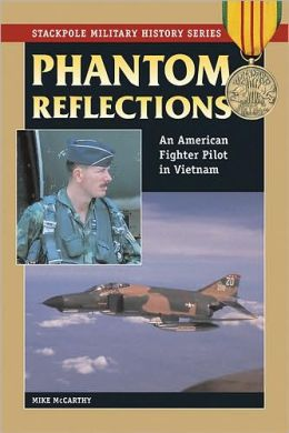 Phantom Reflections: An American Fighter Pilot in Vietnam