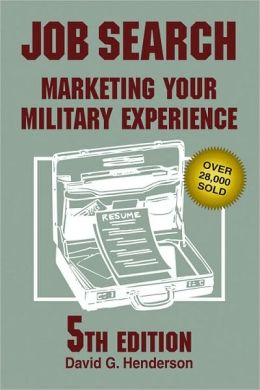 Job Search: Marketing Your Military Experience, 5Th Ed.