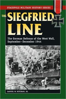 Siegfried Line: German Defense of the West Wall, September-December 1944