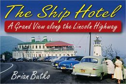 Ship Hotel: A Grand View along the Lincoln Highway