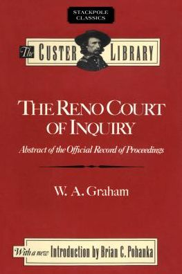 The Reno Court of Inquiry: Abstract of the Official Record of Proceedings
