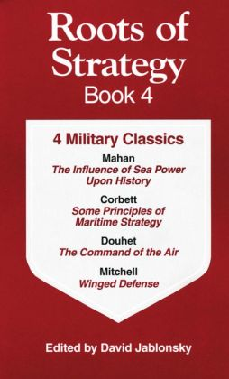 Roots of Strategy, Book 4: 4 Military Classics