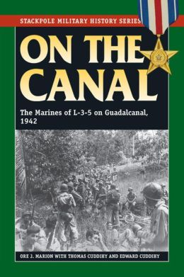 On the Canal: The Marines of L-3-5 on Guadalcanal, 1942-43