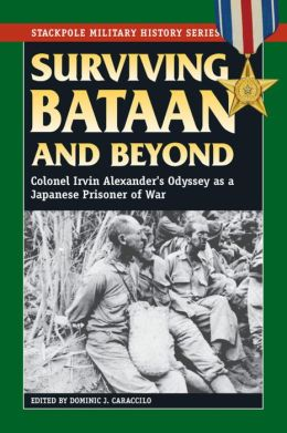 Surviving Bataan and Beyond: Colonel Irvin Alexander's Odyssey as a Japanese Prisoner of War