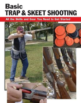 Basic Trap & Skeet Shooting: All the Skills and Gear You Need to Get Started