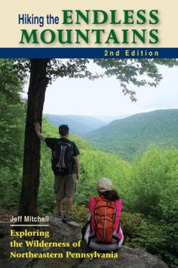 Hiking the Endless Mountains 2nd Edition: Exploring the Wilderness of Northeastern Pennsylvania
