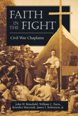 Faith in the Fight: Civil War Chaplains