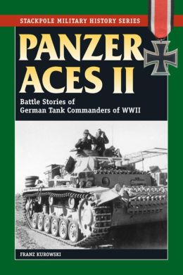 Panzer Aces II: Battles Stories of German Tank Commanders of WWII