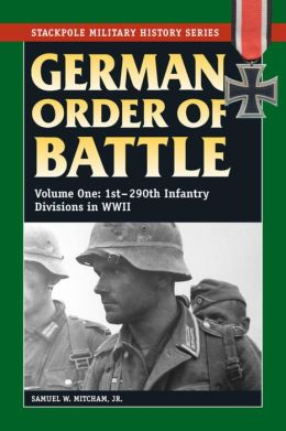 German Order of Battle: Vol.1, 1st-290th Infantry Divisions in WWII