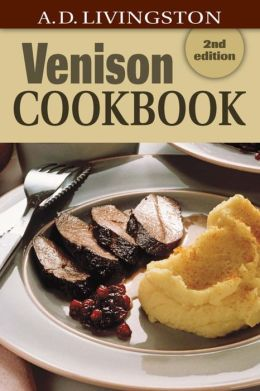 Venison Cookbook: 2nd Edition