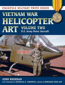 Vietnam War Helicopter Art: Vol. 2, U.S. Army Rotor Aircraft