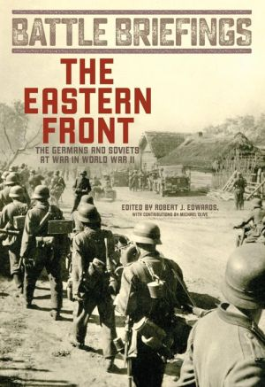 The Eastern Front: The Germans and Soviets at War in World War II