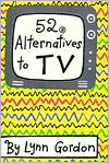 52 Alternatives to TV