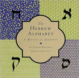 The Hebrew Alphabet: A Mystical Journey