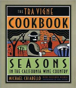 The Tra Vigne Cookbook