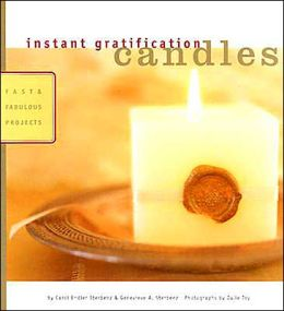 Instant Gratification: Candles: Fast and Fabulous Projects