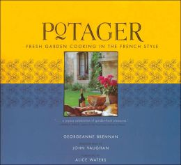 Potager: Fresh Garden Cooking in the French Style