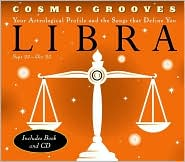 Cosmic Grooves-Libra: Your Astrological Profile and the Songs that Define You