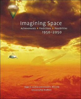 Imagining Space: Achievements, Predictions, Possibilities 1950-2050