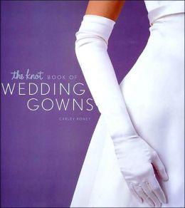 The Knot Book of Wedding Gowns