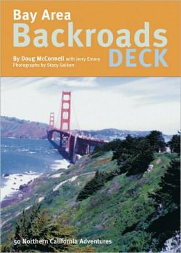 Bay Area Backroads Deck: 50 Northern California Adventures from KRON-TV