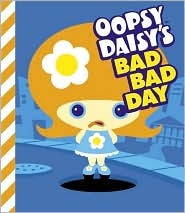 Oopsy Daisy's Bad Bad Day