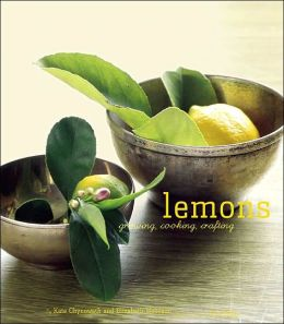 Lemons: Growing, Cooking, Crafting
