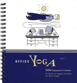 2004 Office Yoga Weekly Engagement Calendar