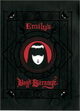 Emily's Secret Book of Strange: Emily the Strange