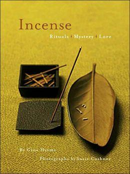 Incense: Rituals, Mystery, Lore