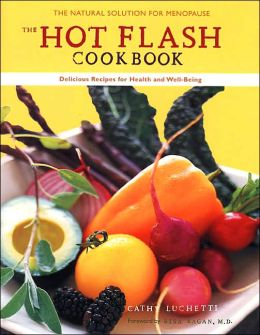The Hot Flash Cookbook: Delicious Recipes for Health and Well-Being through Menopause